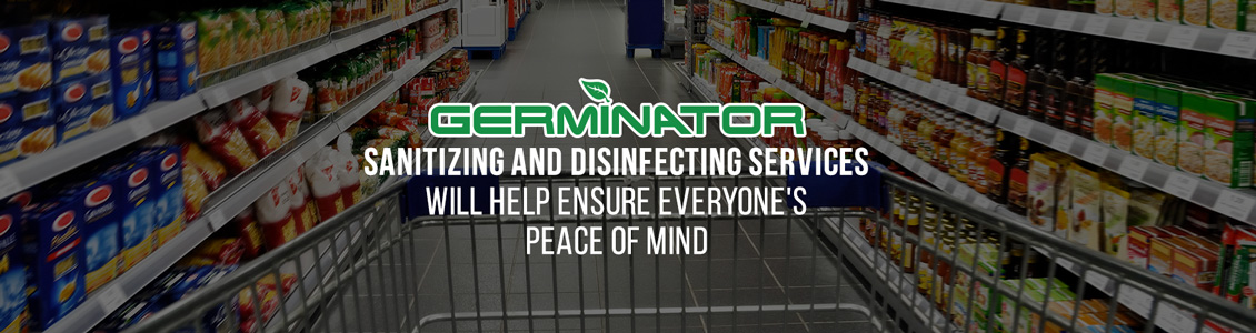 Germinator's Supermarket Sanitizing and Disinfecting Service Will Help Ensure Peace of Mind